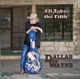Dallas Wayne, I'll Take The Fifth