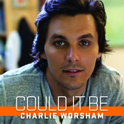 could it be charlie worsham