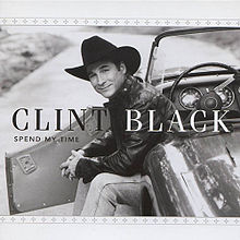 220px-Clint_Black,_Spend_My_Time