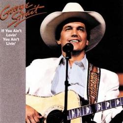 george strait - if you ain't lovin