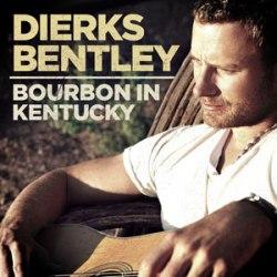 Dierks Bentley - Bourbon In Kentucky
