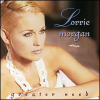 LorrieMorganGreaterNeed
