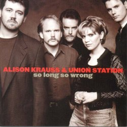 Alison Krauss - So Long So Wrong - Front