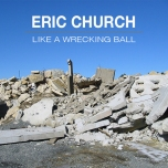 Eric-Church-Like-a-Wrecking-Ball