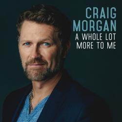 CraigMorgan-AWholeLotMoretoMe