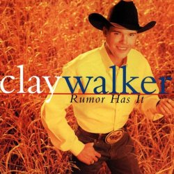 Clay_Walker_-_Rumor_Has_It