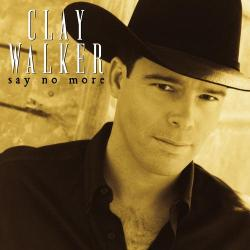Clay_Walker_-_Say_No_More