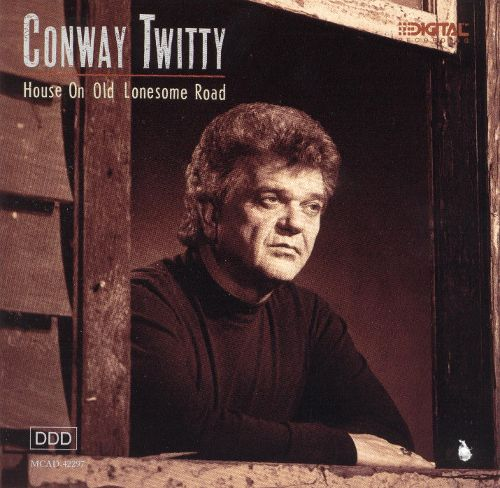 Album review conway twitty house on old lonesome road for Classic house albums